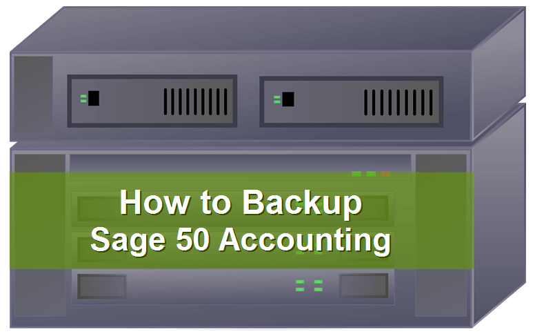 How to Backup Your Sage 50 Accounting Data