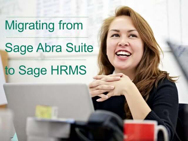 Sage Abra Suite to Sage HRMS Migration