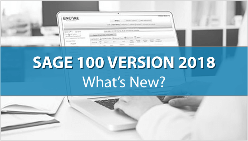 Introducing Sage 100 Version 2018 [New Features Overview]